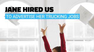 Look what we did for Jane. We can help you find drivers for your trucking jobs. Your business is our business.