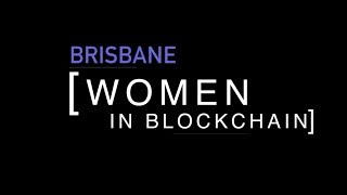 Brisbane Women in Blockchain