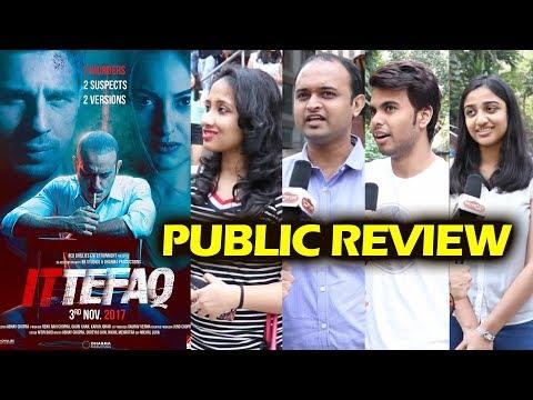 ITTEFAQ PUBLIC REVIEW - First Day First Show - Sidharth Malhotra, Sonakshi Sinha, Akshaye Khanna