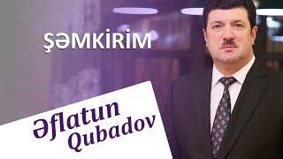 Eflatun Qubadov - Semkirim  (Audio)