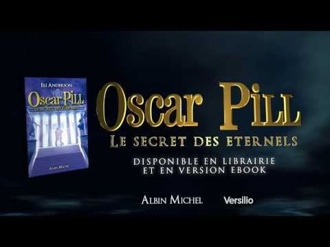 Oscar Pill, Le Secret des Eternels
