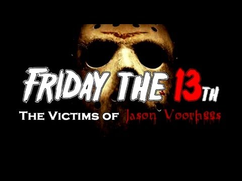Friday 13th - The Victims of Jason Voorhees in their final moments.......what i can tell you is that there is Way more than Jason Victims than there are Freddy Victims. Di...