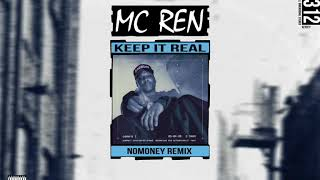 MC Ren - Keep It Real (Nomoney Remix)