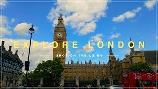 Explore London - Shot On The LG G4