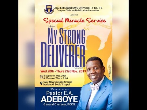 , title : '2019 OAU SPECIAL MIRACLE SERVICE || MY STRONG DELIVERER'