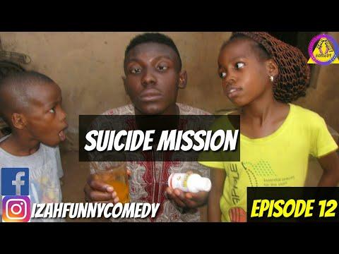 SUICIDE MISSION (COMMANDER) (Episode12) (Izah Funny Comedy)