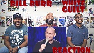 Video Bill Burr : White Guilt Reaction MP3, 3GP, MP4, WEBM, AVI, FLV September 2019