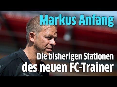 Markus Anfang - Die bisherigen Stationen des neuen FC-Trainers