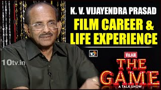 K. V. Vijayendra Prasad About His Film Career And Life Experience   The Game A Talk Show
