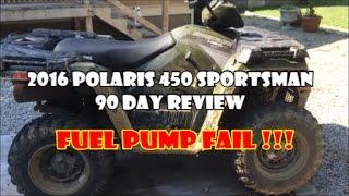 9. POLARIS 450 SPORTSMAN..FUEL PUMP FAIL !! 90 DAY REVIEW