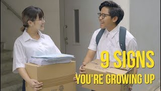 Video 9 SIGNS YOU'RE GROWING UP MP3, 3GP, MP4, WEBM, AVI, FLV November 2018