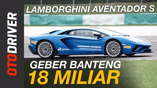 Video Lamborghini Aventador S 2017 First Drive Review Indonesia | OtoDriver MP3, 3GP, MP4, WEBM, AVI, FLV Oktober 2017