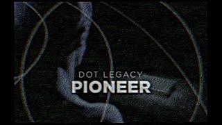 Dot Legacy - Pioneer