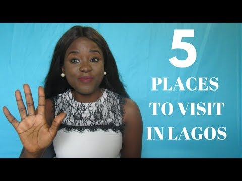 HOW TO HAVE FUN IN LAGOS, NIGERIA | Five Places To Visit.