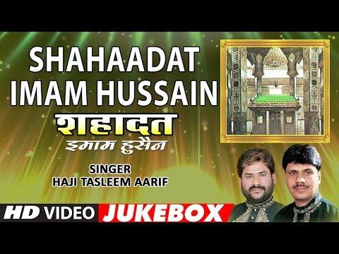 Video शहादत इमाम हुसैन (Video Jukebox)► Muharram 2017 ►HAJI TASLEEM AARIF || T-Series Islamic Music download in MP3, 3GP, MP4, WEBM, AVI, FLV January 2017