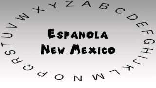Espanola (NM) United States  City pictures : How to Say or Pronounce USA Cities — Espanola, New Mexico
