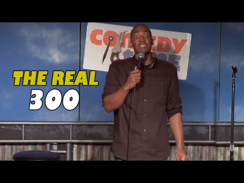 The Real 300 (Stand Up Comedy)