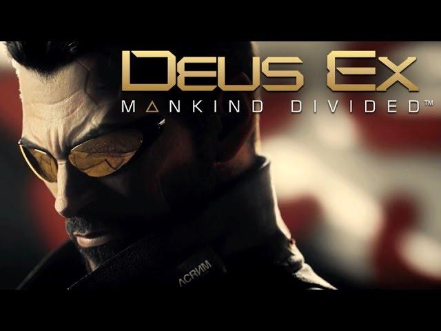 Видео к игре Deus Ex Mankind Divided