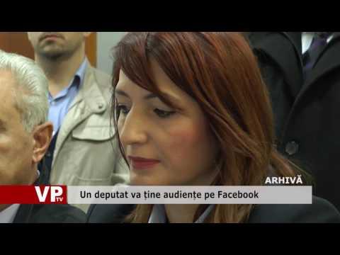 Un deputat va ține audiențe pe Facebook