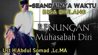 Video RAHASIA DIBALIK WAKTU || RENUNGAN MUHASABAH DIRI || Ust H.Abdul Somad ,Lc.MA MP3, 3GP, MP4, WEBM, AVI, FLV Mei 2019
