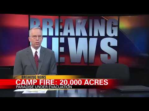 Camp Fire Grows to 20,000 Acres with no Containment