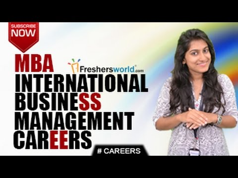 CAREERS IN INTERNATIONAL BUSINESS MANAGEMENT –BBM,MBA,CAT,Business School,Job Opportunities