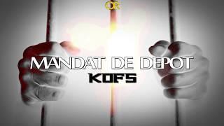 Video Kofs - Mandat de dépot MP3, 3GP, MP4, WEBM, AVI, FLV Juni 2017