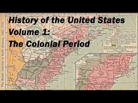 History of the United States Volume 1: Colonial Period - FULL Audio Book