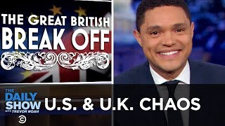 Video The U.S. & The U.K.: Allies in Chaos | The Daily Show MP3, 3GP, MP4, WEBM, AVI, FLV Januari 2019