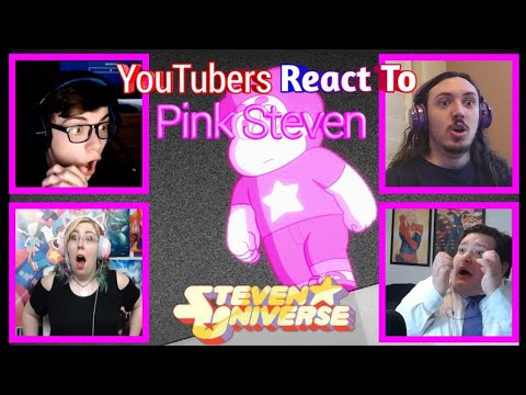 Youtubers React To Pink Steven ( #StevenUniverse )