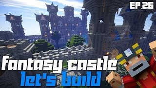 Minecraft Xbox 360: Let's Build a Fantasy Castle! Ep.26