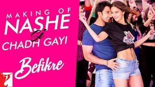 Making Of The Song Nashe Si Chadh Gayi Befikre Ranveer Singh Vaani Kapoor