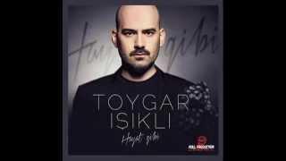 Toygar Işıklı  Hayat Gibi 2013
