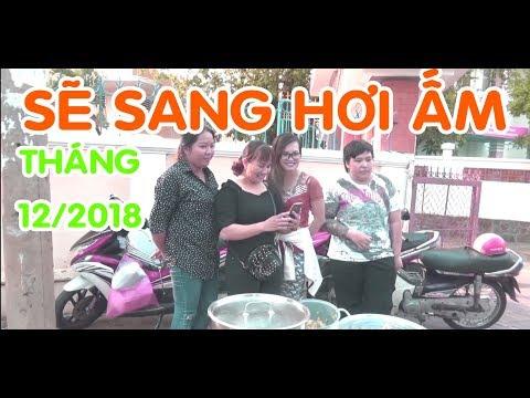 Sẽ Sang Hơi Ấm Tháng 12-2018 Phần 2 | 360hot Vlogs