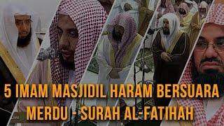 Video 5 IMAM MASJIDIL HARAM BERSUARA MERDU - SURAH AL-FATIHAH MP3, 3GP, MP4, WEBM, AVI, FLV Desember 2018
