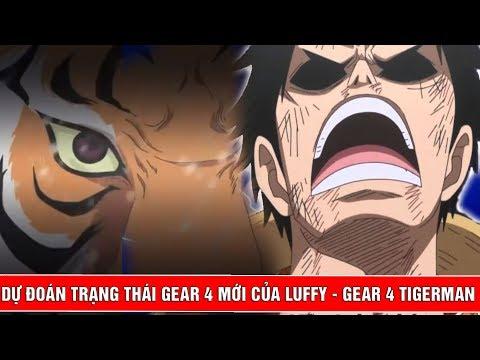 Giả thuyết One Piece Trạng thái Gear 4 mới của Luffy - Gear 4 TigerMan - Thời lượng: 5 phút, 46 giây.