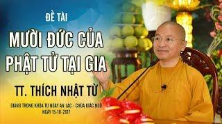 Mười đức của Phật tử tại gia - TT. Thích Nhật Từ