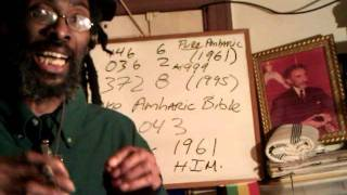 Pt3 HAILE SELASSIE'S AMHARIC BIBLE (Rev. 5:5)&JAH Word Purified 7x: From Hebrew/Geez To Amharic