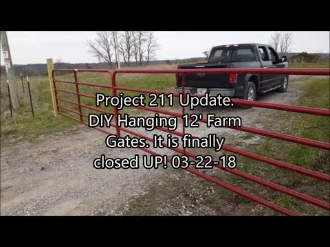 Project 211 Update! DIY Hanging 12' Farm Gates! Finally A NICE DAY!!! 03-22-18 (видео)