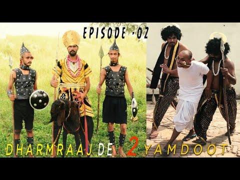 EPISODE -02 || DHARMRAAJ DE 2 YAMDOOT || PRODUCERDXXX