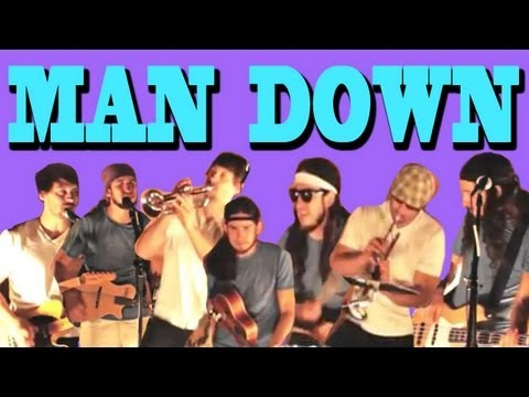 Man Down – [walk Off The Earth] Rihanna Cover