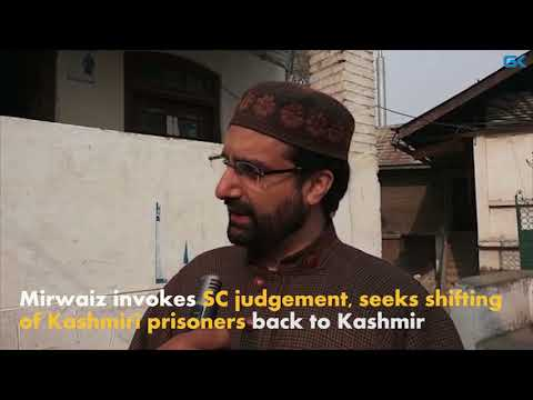 Mirwaiz invokes SC judgement, seeks shifting of Kashmiri prisoners back to Kashmir