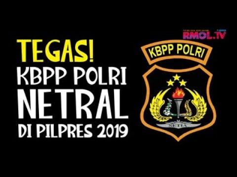 Tegas! KBPP Polri Netral Di Pilpres 2019