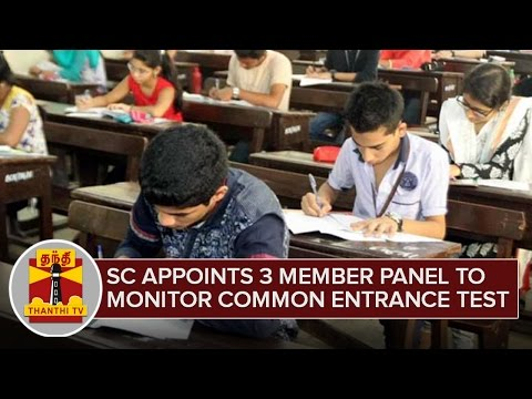 SC-Appoints-3-Member-Panel-to-Monitor-Common-Entrance-Test-NEET-Thanthi-TV