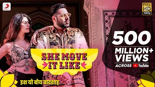 Video She Move It Like - Official Video | Badshah | Warina Hussain | ONE Album download in MP3, 3GP, MP4, WEBM, AVI, FLV January 2017