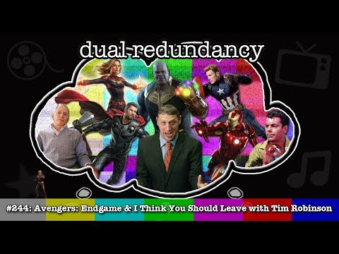 Dual Redundancy 244 - Avengers: Endgame and I Think You Should Leave with Tim Robinson