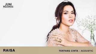 Raisa - Tentang Cinta (Acoustic) (Official Audio)
