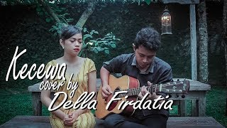 Video Bunga Citra Lestari - Kecewa (COVER) by Della Firdatia MP3, 3GP, MP4, WEBM, AVI, FLV Mei 2018