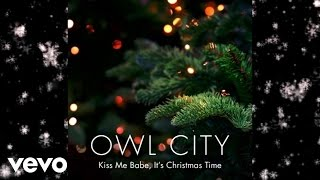 Owl City - Kiss Me Babe, It's Christmas Time (Audio)
