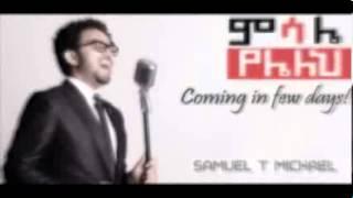 Samuel T Michael, Mezmur